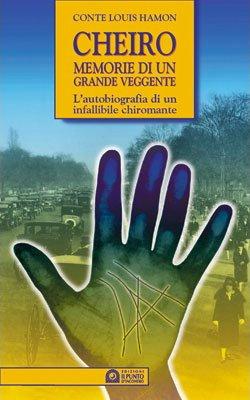 CHEIRO-MEMORIE DI UN GRANDE VEGGENTE. Hamon Louis