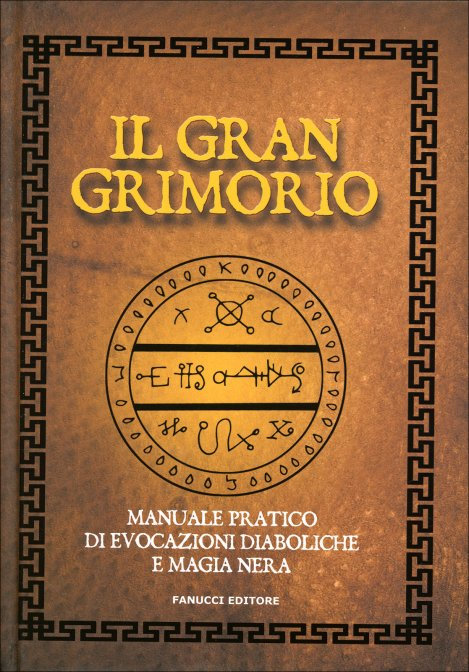 IL GRAN GRIMORIO - manuale pratico di evocazioni diaboliche