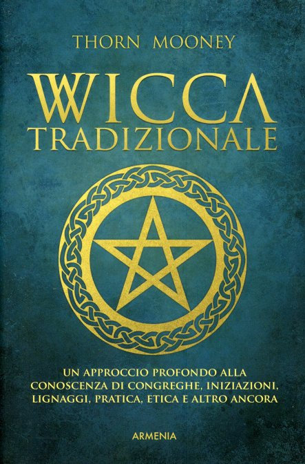WICCA TRADIZIONALE. Thorn Mooney