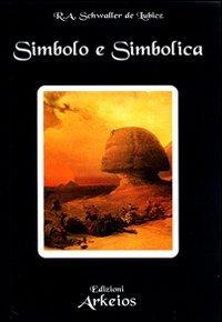 SIMBOLO E SIMBOLICA - R.A. Schwaller De Lubicz