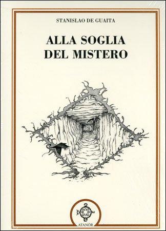 ALLA SOGLIA DEL MISTERO. Stanislao De Guaita