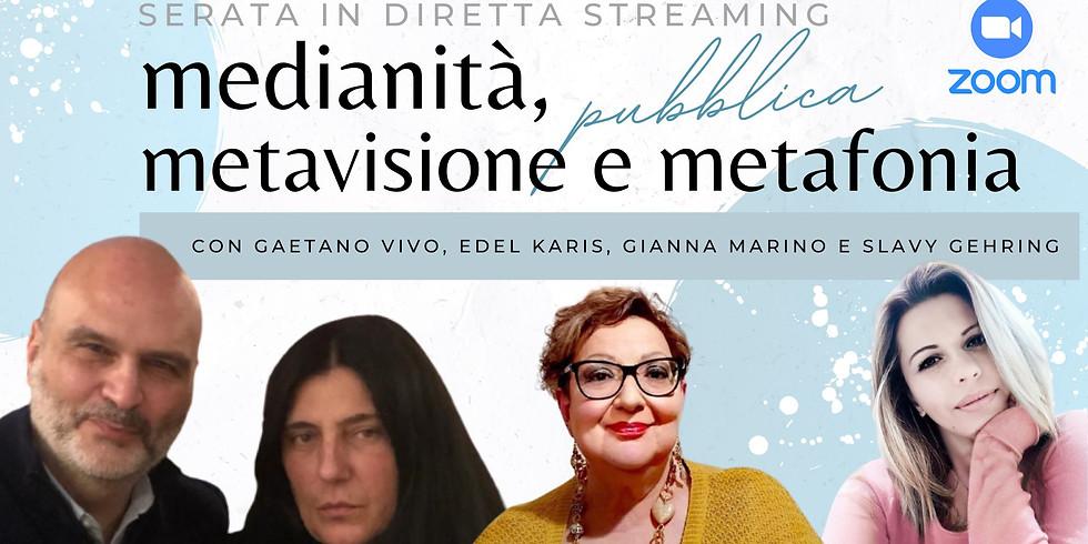 MEDIANITÀ', METAVISIONE E METAFONIA in diretta con Gaetano Vivo, Edel Karis, Slavy Gehring e Gianna Marino