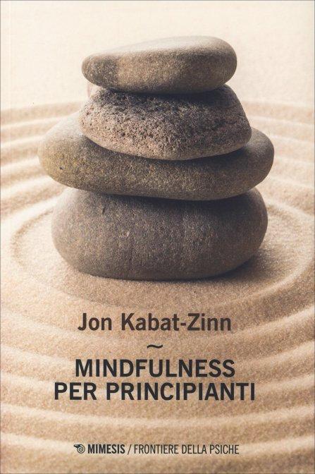 MINDFULNESS PER PRINCIPIANTI. Jon Kabat-Zinn