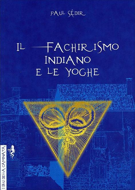 IL FACHIRISMO INDIANO E LE YOGHE. Paul Sedir