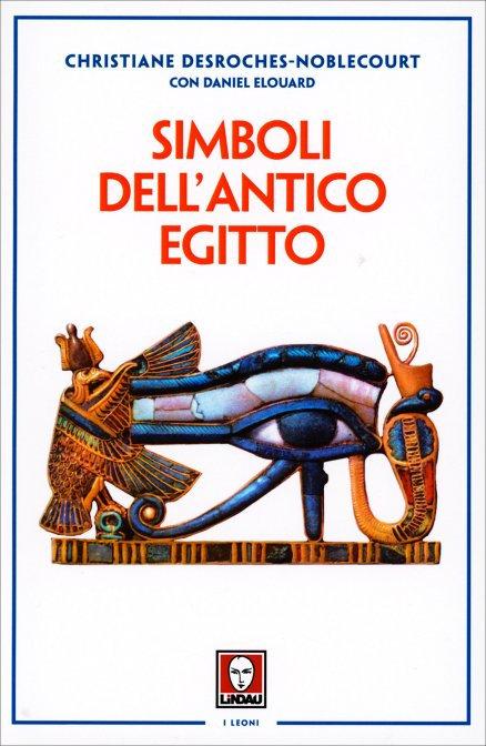 SIMBOLI DELL'ANTICO EGITTO - Christiane Desroches-Noblecourt