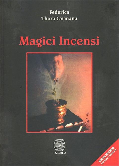 MAGICI INCENSI. Federica Thora Carmana