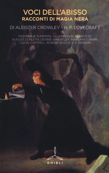 VOCI DELL'ABISSO. RACCONTI DI MAGIA NERA. Aleister Crowley; H.P. Lovecraft