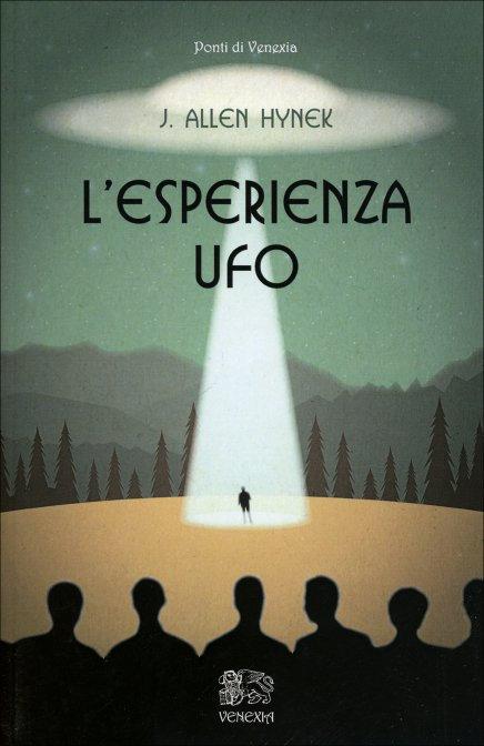 L'ESPERIENZA UFO. J. Allena Hynek