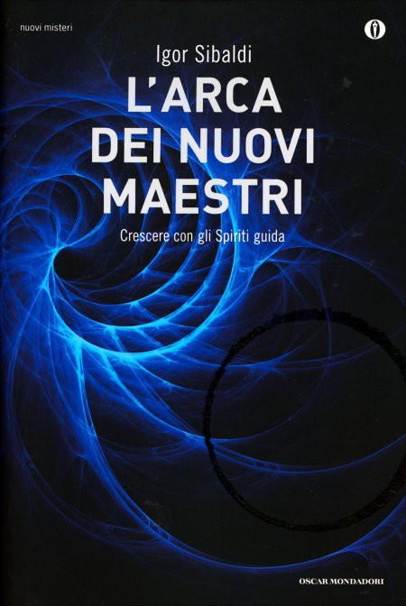 L'ARCA DEI NUOVI MAESTRI. Igor Sibaldi