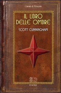 IL LIBRO DELLE OMBRE. Scott Cunningham