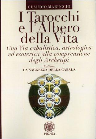 I TAROCCHI E L'ALBERO DELLA VITA. Claudio Marucchi