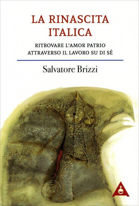 LA RINASCITA ITALICA - Salvatore Brizzi