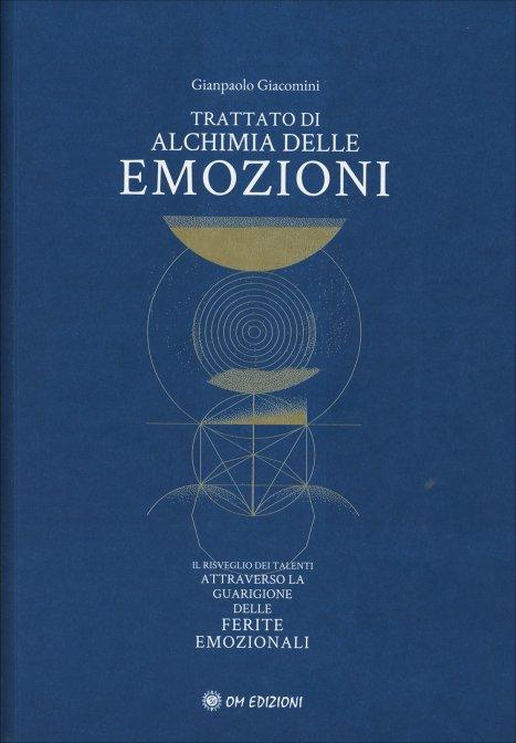 TRATTATO DI ALCHIMIA DELLE EMOZIONI - Gianpaolo Giacomini