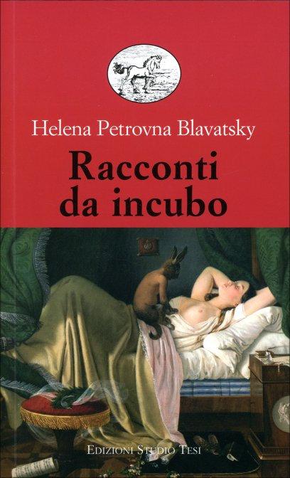 RACCONTI DA INCUBO. Helena Petrovna Blavatsky