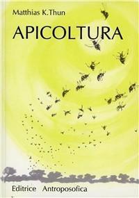 APICOLTURA. Matthias K. Thun