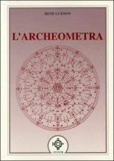 L' ARCHEOMETRIA. René Guénon