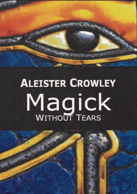MAGICK WITHOUT TEARS - Aleister Crowley