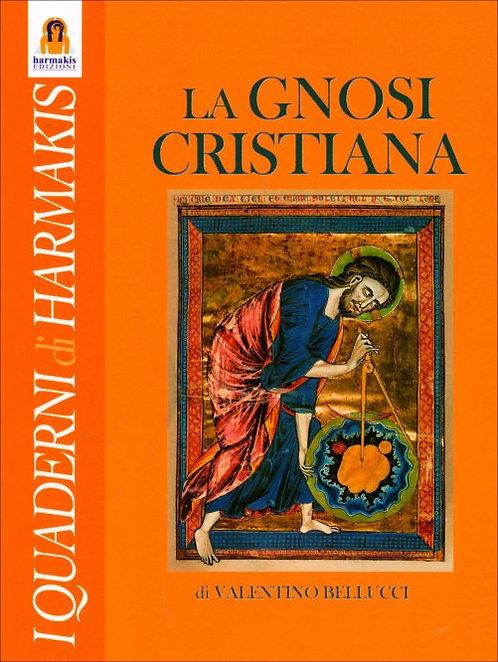 LA GNOSI CRISTIANA. Valentino Bellucci