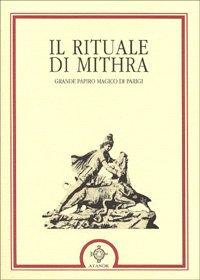 IL RITUALE DI MITHRA. Papiro magico di Parigi