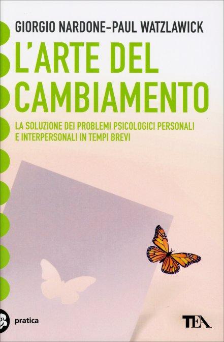 L'ARTE DEL CAMBIAMENTO. Giorgio Nardone , Paul Watzlawick