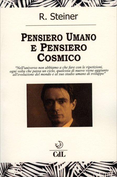 PENSIERO UMANO E PENSIERO COSMICO. Rudolf Steiner