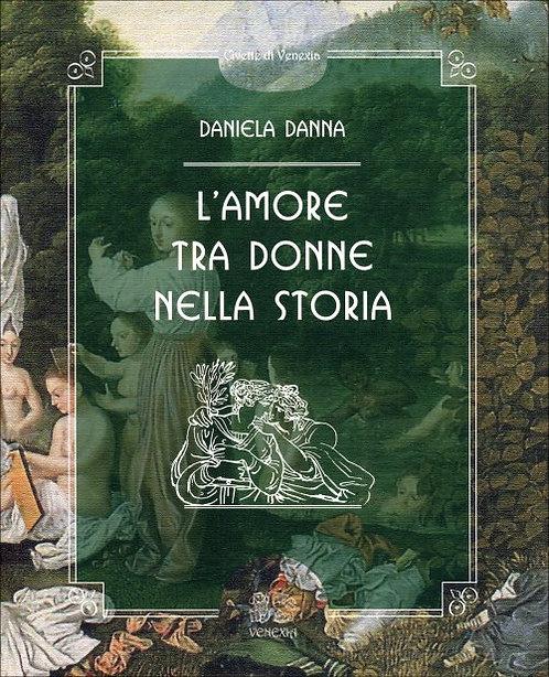 L'AMORE TRA DONNE NELLA STORIA. Daniela Danna
