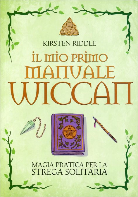 IL MIO PRIMO MANUALE WICCAN. Kirsten Riddle