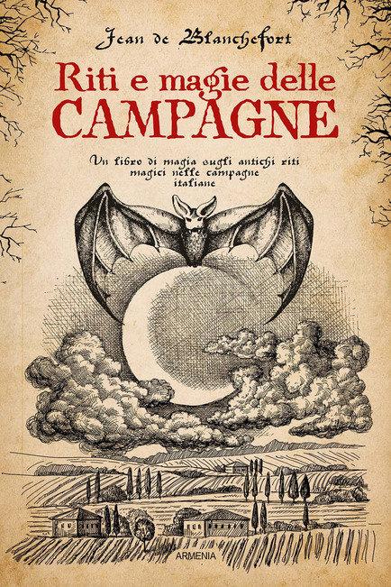 RITI E MAGIE DELLE CAMPAGNE -  Jean de Blanchefort