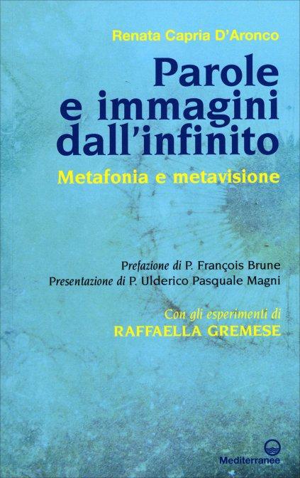 PAROLE E IMMAGINI DALL'INFINITO. Renata D'Aronco, Raffaella Gremese