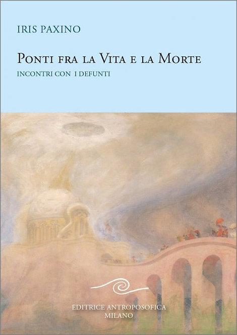 PONTI FRA LA VITA E LA MORTE. Iris Paxino