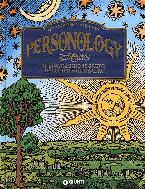 PERSONOLOGY. IL LINGUAGGIO SEGRETO DELLE DATE DI NASCITA. Gary Goldshneider, Joo