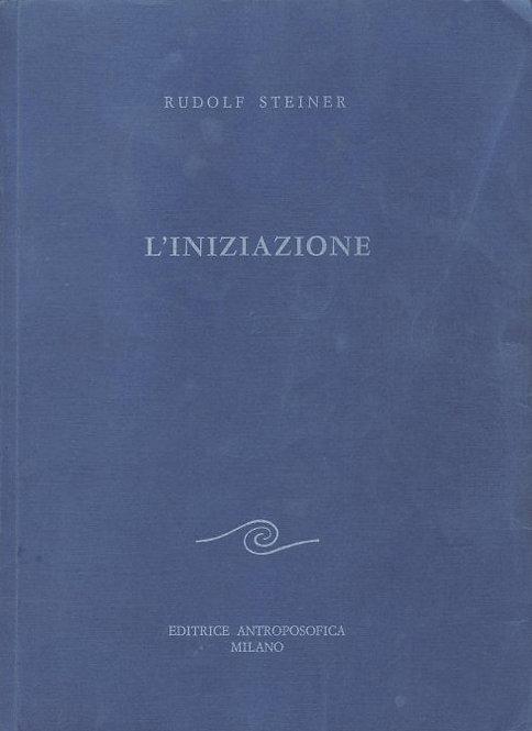 L'INIZIAZIONE. Rudolf Steiner