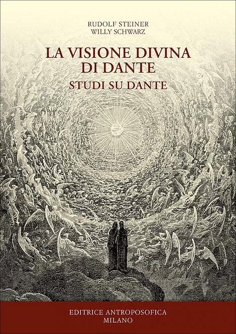 LA VISIONE DIVINA DI DANTE-STUDI SU DANTE. Rudolf Steiner