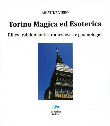 TORINO MAGICA ED ESOTERICA. Aristide Viero