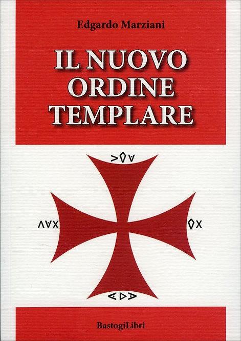 IL NUOVO ORDINE TEMPLARE. Edgardo Marziani