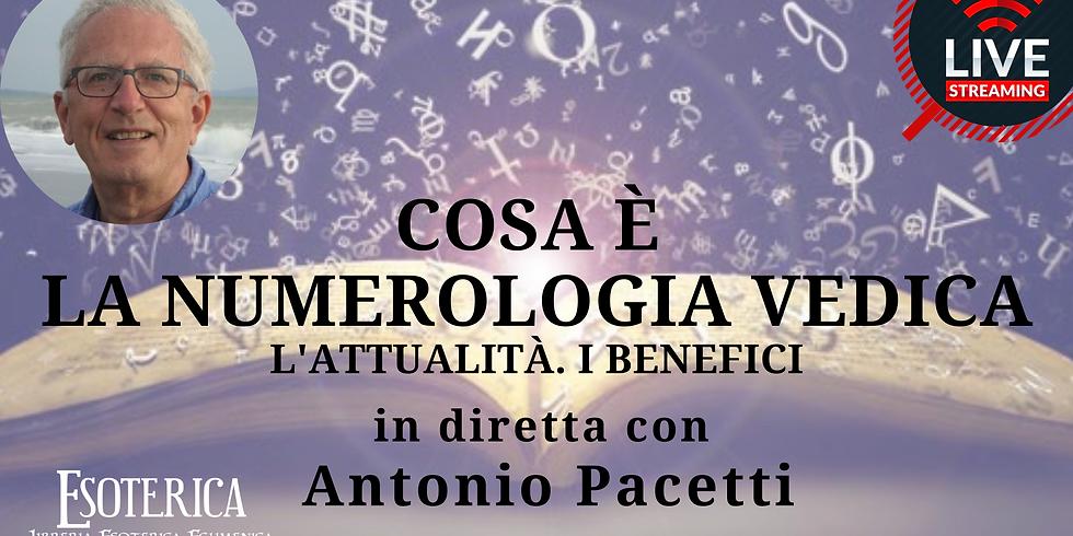 COSA E' LA NUMEROLOGIA VEDICA. Live Streaming con Antonio Pacetti