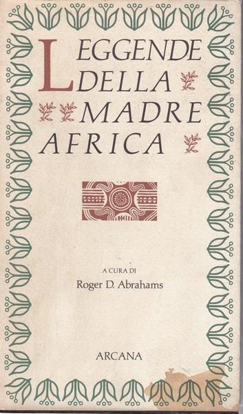 LEGGENDE DELLA MADRE AFRICA. Roger D. Abrahams