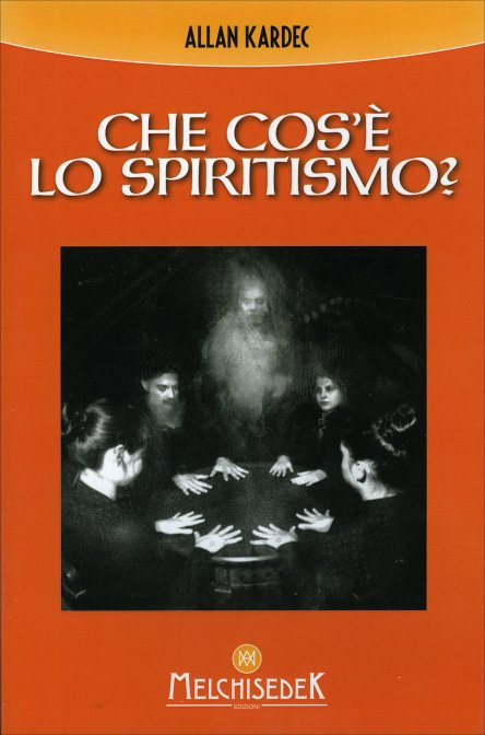 CHE COS'È LO SPIRITISMO? Allan Kardec