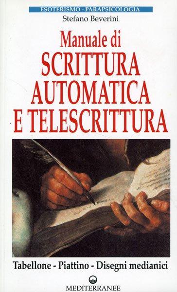 MANUALE DI SCRITTURA AUTOMATICA E TELESCRITTURA. Stefano Beverini