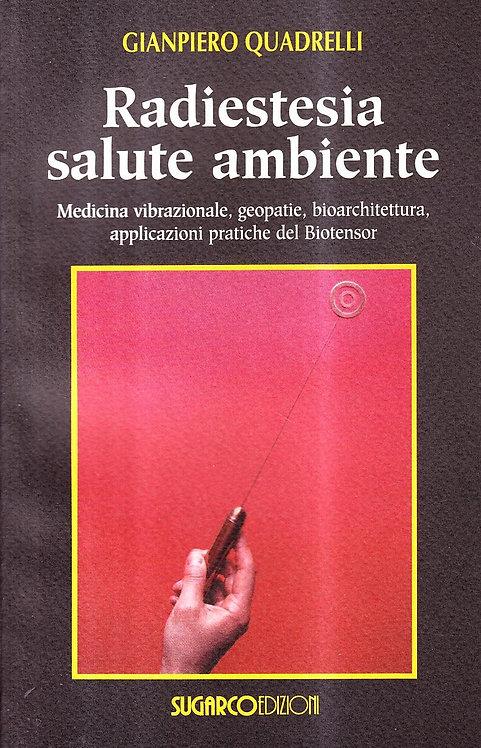 RADIESTESIA SALUTE AMBIENTE. Giampiero Quadrelli
