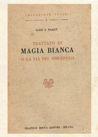 TRATTATO DI MAGIA BIANCA. Alice Bailey. Prima edizione 1951
