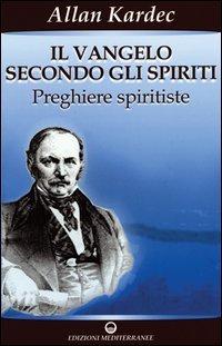 IL VANGELO SECONDO GLI SPIRITI VOL.2. Allan Kardec