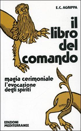 IL LIBRO DEL COMANDO. Enrico Cornelio Agrippa