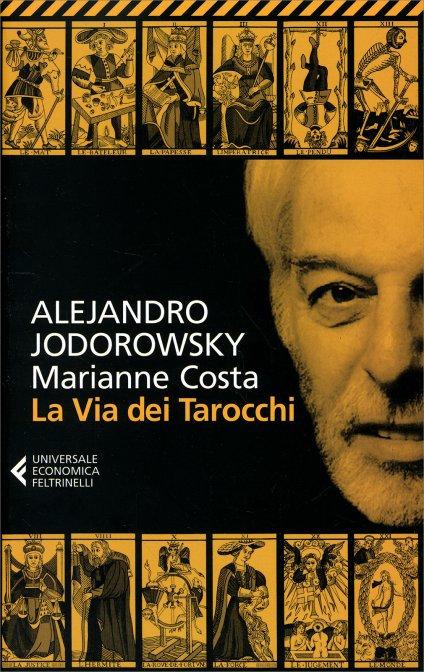 LA VIA DEI TAROCCHI. Alejandro Jodorowsky , Marianne Costa