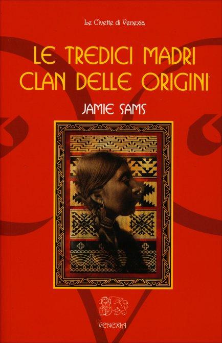 LE TREDICI MADRI CLAN DELLE ORIGINI. Jamie Sams