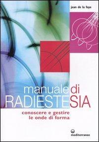 MANUALE DI RADIESTESIA. Jean De La Foye