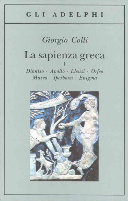 LA SAPIENZA GRECA VOL.1 Giorgio Colli