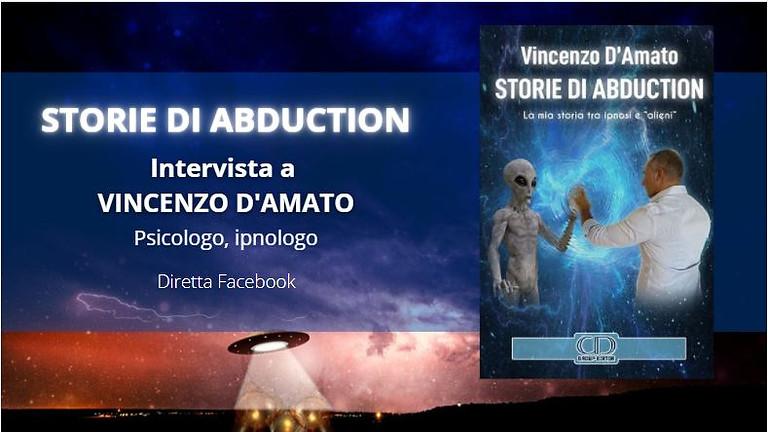 STORIE DI ABDUCTION. Intervista a Vincenzo D'Amato.