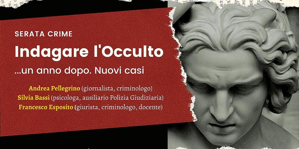 INDAGARE L'OCCULTO. UN ANNO DOPO. A. Pellegrino; S. Bassi; F.Esposito