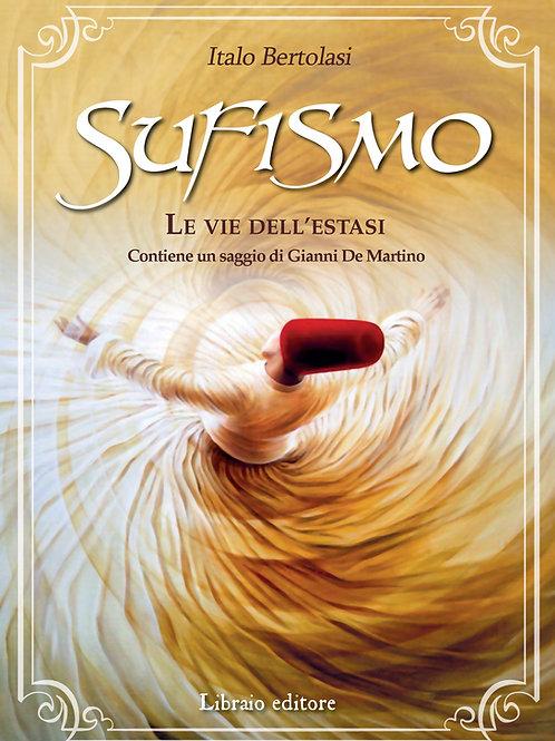 SUFISMO LE VIE DELL'ESTASI. Italo Bertolasi